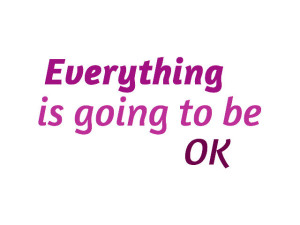 2everything-is-going-to-be-okay